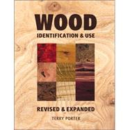 Wood; Identification & Use (Revised & Expanded) by Terry Porter, 9781861084361