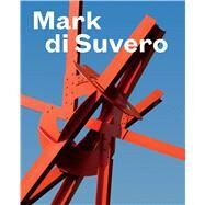Mark Di Suvero by Collens, David R.; Lawrence, Nora R.; Choi, Theresa, 9783791354361