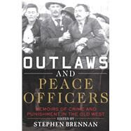 Outlaws and Peace Officers by Brennan, Stephen, 9781634504362
