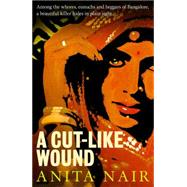 A Cut-like Wound by Nair, Anita, 9781908524362