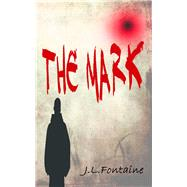 The Mark by Fontaine, J. L., 9781909374362