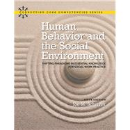 Human Behavior and the Social Environment Shifting Paradigms in Essential Knowledge for Social Work Practice by Schriver, Joe M., 9780205924363