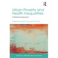 Urban Poverty and Health Inequalities: A Relational Approach by Hodgetts; Darrin, 9781138124363