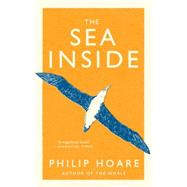 The Sea Inside by Hoare, Philip, 9781612194363