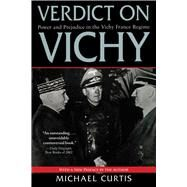 Verdict on Vichy by Curtis, Michael, 9781628724363