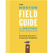 The Norton Field Guide to Writing With Handbook by Bullock, Richard; Goggin, Maureen Daly; Weinberg, Francine, 9780393264364