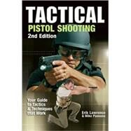 Tactical Pistol Shooting by Lawrence, Erik, 9781440204364
