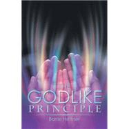 The Godlike Principle by Heffner, Barrie, 9781499024364