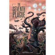 The Seventh Plague by Cox, Gaston D., 9781504964364