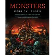 Monsters by Jensen, Derrick; Chun, Anthony; Clarke, Cherise; Danley, Kyle; Griffin, sandra, 9781629634364