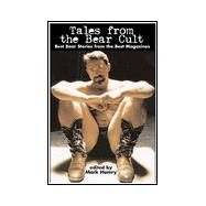Tales from the Bear Cult : Best Stories from the Best Magazines by Hemry, Mark; Hemry, Mark; Fritscher, Jack, 9781890834364