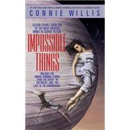 Impossible Things by WILLIS, CONNIE, 9780553564365