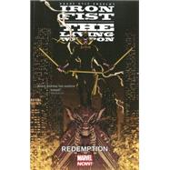 Iron Fist: The Living Weapon Volume 2 by Andrews, Kaare, 9780785154365
