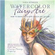 Watercolor Fairy Art: Rules for Making the Best Art Ever by Burrier, Sara, 9781438004365