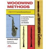Woodwind Methods: An Essential Resource for Educators, Conductors, and Students by West, Charles; Lautzenheiser, Tim, 9781574634365