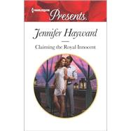 Claiming the Royal Innocent by Hayward, Jennifer, 9780373134366