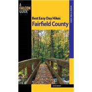 Best Easy Day Hikes Fairfield County by Mirsky, Steve, 9780762754366