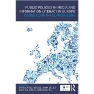 Public Policies in Media and Information Literacy in Europe: Cross-Country Comparisons by Frau-Meigs,Divina, 9781138644366