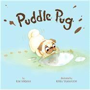 Puddle Pug by Norman, Kim; Yamaguchi, Keika, 9781454904366