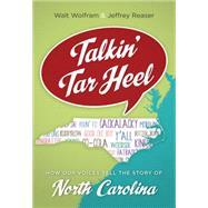 Talkin' Tar Heel by Wolfram, Walt; Reaser, Jeffrey, 9781469614366