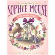 The Mouse House by Green, Poppy; Bell, Jennifer A., 9781481494366