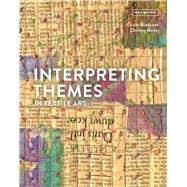 Interpreting Themes in Textile Art by van Baarle, Els; Martin, Cherilyn, 9781849944366