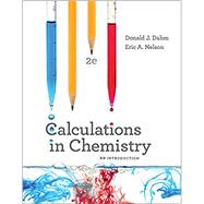 Calculations in Chemistry by Dahm, Donald J.; Nelson, Eric A., 9780393614367
