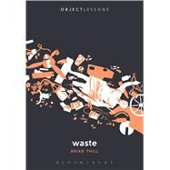 Waste by Thill, Brian; Schaberg, Christopher; Bogost, Ian, 9781628924367