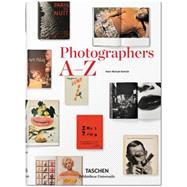 Photographers A-z by Koetzle, Hans-Michael, 9783836554367