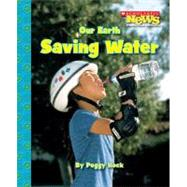 Our Earth: Saving Water by Hock, Peggy, 9780531204368