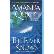 The River Knows by Quick, Amanda, 9780515144369