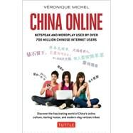 China Online: Netspeak and Wordplay Used by over 700 Million Chinese Internet Users by Michel, Veronique; Muller, Claude; Koval, Sebastien; Lobo, Marcio, 9780804844369