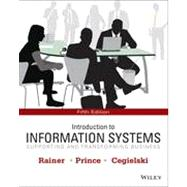 Introduction to Information Systems, 5/E by Rainer, 9781118674369