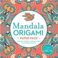 Mandala Origami Paper Pack More than 250 Sheets of Origami Paper in 16 Meditative Patterns by Unknown, 9781435164369