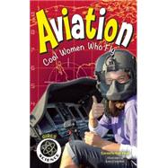 Aviation Cool Women Who Fly by Van Vleet, Carmella; Chandhok, Lena, 9781619304369