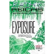 Exposure A Virals Novel by Reichs, Kathy; Reichs, Brendan, 9780147514370