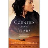 Counted With the Stars by Cossette, Connilyn, 9780764214370