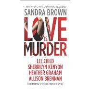 Love Is Murder by Brown, Sandra, 9780778314370