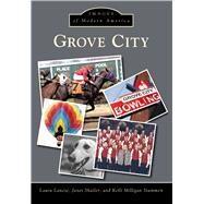 Grove City by Lanese, Laura; Shailer, Janet; Stammen, Kelli Milligan, 9781467114370