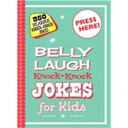 Belly Laugh Knock-knock Jokes for Kids: 350 Hilarious Knock-knock Jokes by Sky Pony Editors; Straker, Bethany, 9781632204370