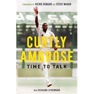 Curtly Ambrose: Time to Talk by Ambrose, Curtly; Sydenham, Richard; Benaud, Richie; Waugh, Steve, 9781781314371