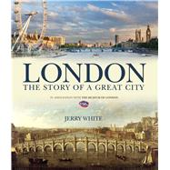 London: The Story of a Great City by White, Jerry, 9780233004372