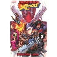 Deadpool Vs. X-force by Swierczynski, Duane; Laraz, Pepe, 9780785154372