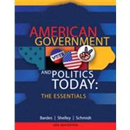 American Government and Politics Today : Essentials 2013 - 2014 Edition by Bardes, Barbara A.; Shelley, Mack C.; Schmidt, Steffen W., 9781133604372
