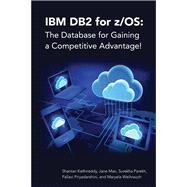 IBM DB2 for z/OS by Man, Jane; Parekh, Surekha; Priyadarshini, Pallavi; Weihrauch, Maryela, 9781583474372