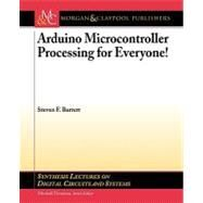 Arduino Microcontroller Processing for Everyone! by Barrett, Steven F., 9781608454372