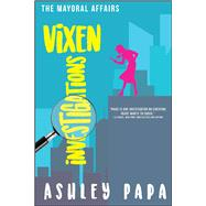 Vixen Investigations by Papa, Ashley, 9781682614372
