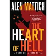 The Heart of Hell by Mattich, Alen, 9781770894372