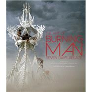 Burning Man by Raiser, Jennifer; Erthal, Sidney; London, Scott; Harvey, Larry, 9781937994372