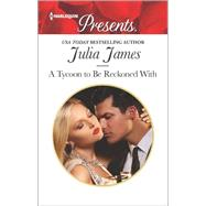 A Tycoon to Be Reckoned With by James, Julia, 9780373134373